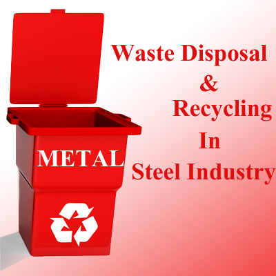 Waste Disposal and Recycling in Steel Industry